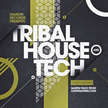 Сэмплы Loopmasters Maison Records Tribal House and Tech