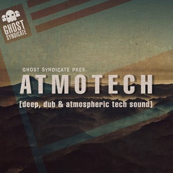 Сэмплы Ghost Syndicate Atmotech Vol. 1