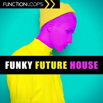 Сэмплы Function Loops Funky Future House