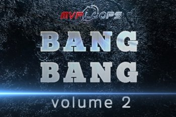 Сэмплы MVP Loops Bang Bang Vol 2