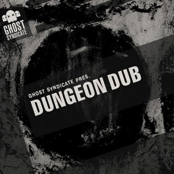 Сэмплы Ghost Syndicate Dungeon Dub