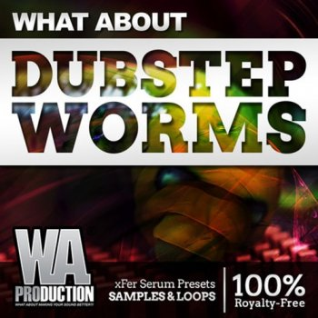 Пресеты WA Production What About Dubstep Worms For Serum
