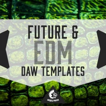 Проекты Angry Parrot Future and EDM DAW Templates