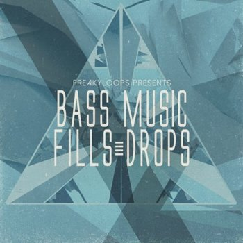 Сэмплы Freaky Loops Bass Music Fills and Drops