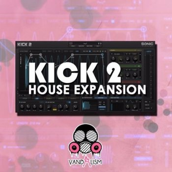 Пресеты Vandalism KICK 2 House Expansion