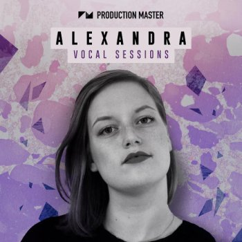 Сэмплы Production Master Alexandra Vocal Sessions