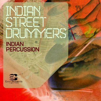 Сэмплы Earth Moments Indian Street Drummers