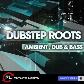 Сэмплы Future Loops Dubstep Roots Ambient Dub and Bass