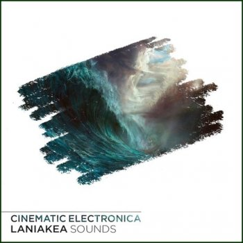 Сэмплы Laniakea Sounds Cinematic Electronica