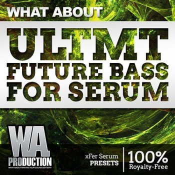 Пресеты WA Production What About ULTMT Future Bass For Serum