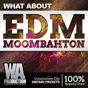 Сэмплы WA Production What About EDM Moombahton