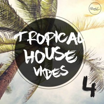 Сэмплы Roundel Sounds Tropical House Vibes Vol. 4