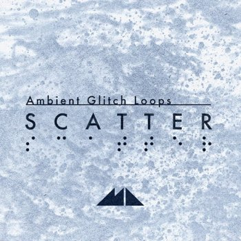 Сэмплы ModeAudio Scatter Ambient Glitch Loops