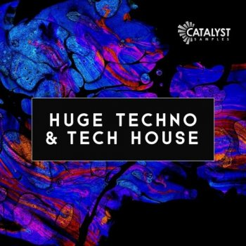 Сэмплы Catalyst Samples Huge Techno and Tech House
