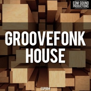 Сэмплы EDM Sound Productions Groovefonk House