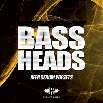 Пресеты Polysonic Bass Heads For Serum