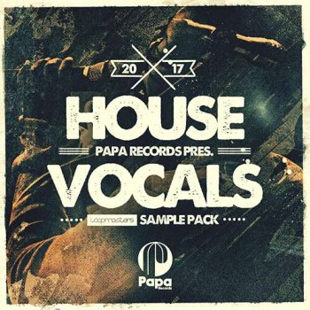 Сэмплы вокала - Loopmasters Papa Records House Vocals
