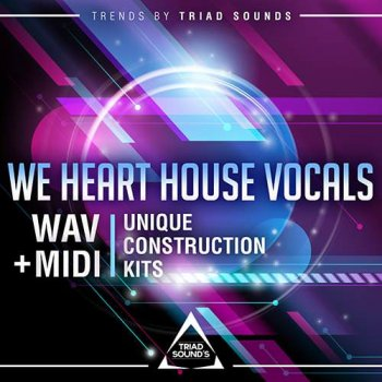 Сэмплы вокала - Triad Sounds We Heart House Vocals