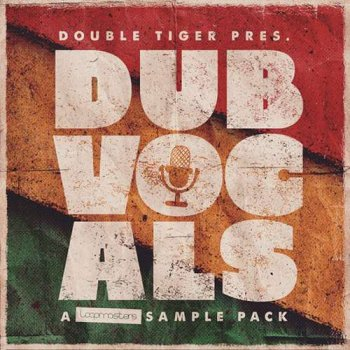 Сэмплы вокала - Loopmasters Double Tiger Dub Vocals
