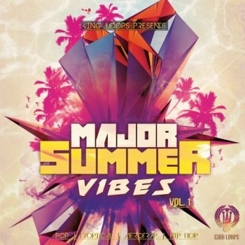 Сэмплы King Loops Major Summer Vibes Vol 1