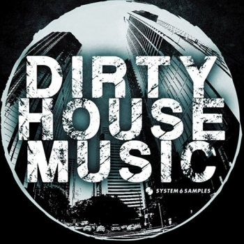 Сэмплы System 6 Samples Dirty House Music