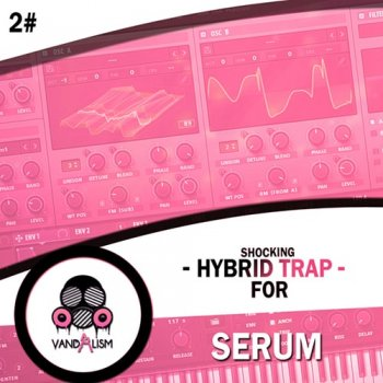 Пресеты Vandalism Shocking Hybrid Trap 2 For Serum