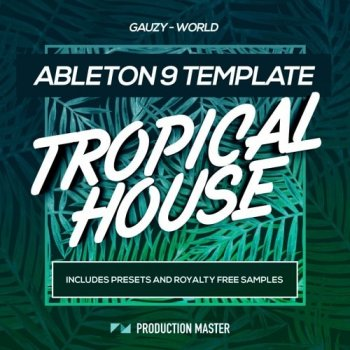 Сэмплы Production Master Gauzy World Ableton Template