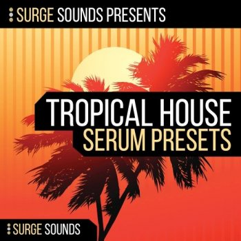 Сэмплы Surge Sounds Tropical House