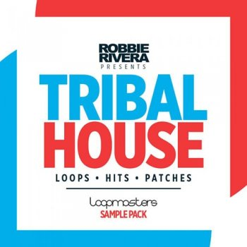Сэмплы Loopmasters Robbie Rivera Tribal House