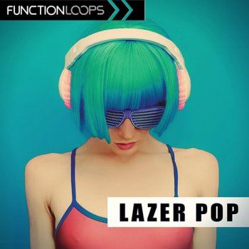Сэмплы Function Loops Lazer Pop