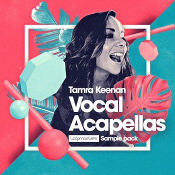Сэмплы вокала - Loopmasters Tamra Keenan Vocal Acapellas
