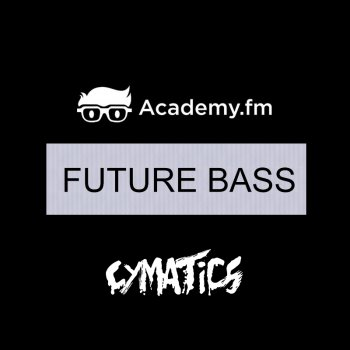 Сэмплы Academy.FM Cymatics Future Bass Pack