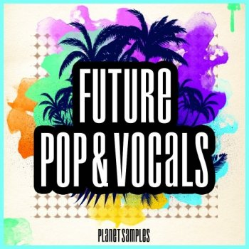 Сэмплы Planet Samples Future Pop and Vocals