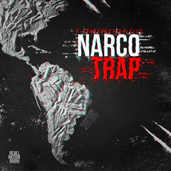 Сэмплы Rebel Nation Audio Narco Trap