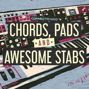 Сэмплы CONNECTD Audio Chords Pads and Awesome Stabs