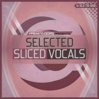 Сэмплы Freaky Loops Selected Sliced Vocals