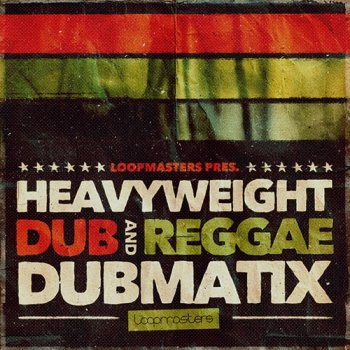Сэмплы Loopmasters Dubmatix Heavyweight Dub and Reggae