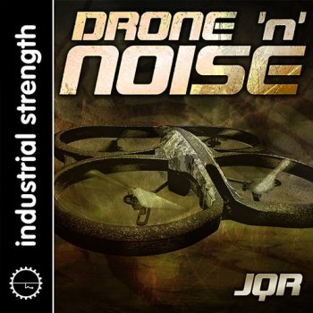 Сэмплы Industrial Strength JQR Drone and Noise