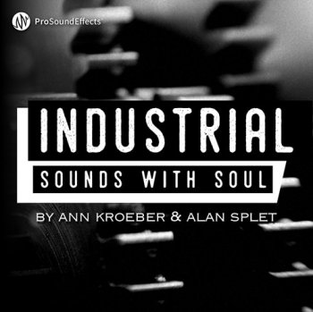 Сэмплы Pro Sound Effects Industrial Sounds with Soul