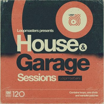Сэмплы Loopmasters House and Garage Sessions