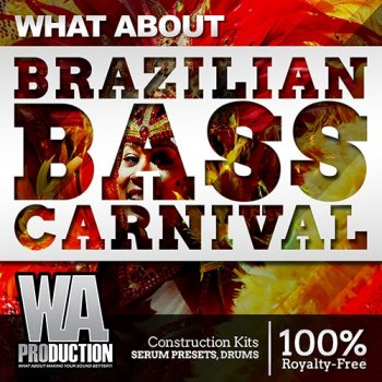 Сэмплы WA Production What About Barzilian Bass Carnival