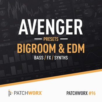 Пресеты Loopmasters PW96 Big Room House EDM Avenger Presets