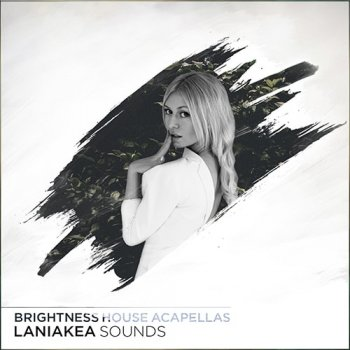 Сэмплы вокала - Laniakea Sounds Brightness House Acapellas