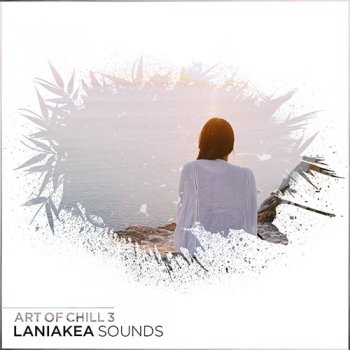 Сэмплы Laniakea Sounds Art Of Chill 3