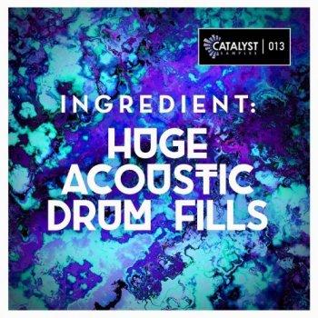 Сэмплы Catalyst Samples Ingredient Huge Acoustic Drum Fills