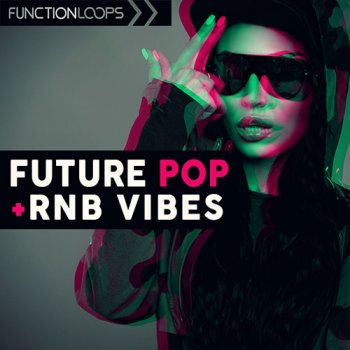 Сэмплы Function Loops Future Pop and Rnb Vibes