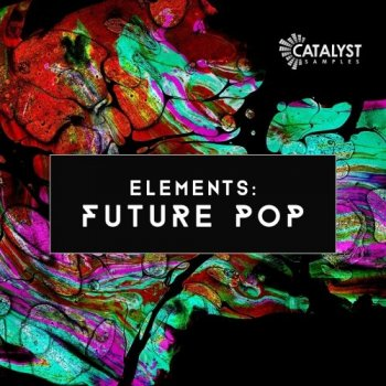 Сэмплы Catalyst Samples Elements Future Pop