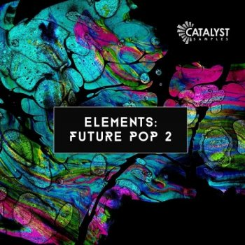 Сэмплы Catalyst Samples Elements Future Pop Vol. 2