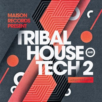 Сэмплы Loopmasters Maison Records Tribal House and Tech 2