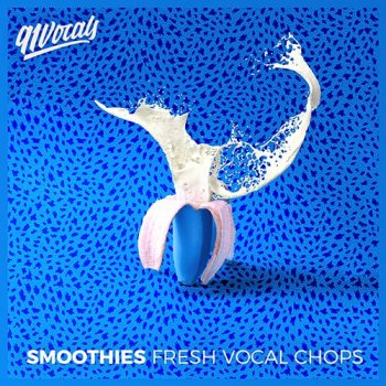 Сэмплы вокала - 91Vocals Smoothies Fresh Vocal Chops
